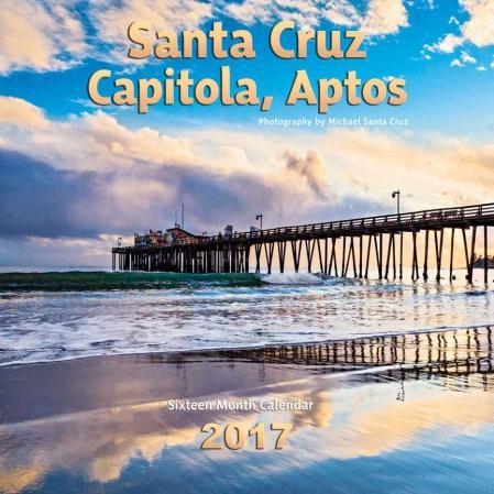 santa cruz, capitola, aptos calendar 2017 michael santa cruz